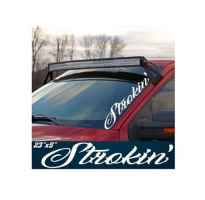 Strokin Power Stroke Windshield Banner Side Decal Sticker