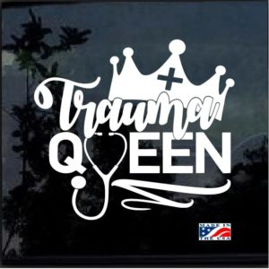 Trauma Queen Nurse Window Decal Sticker
