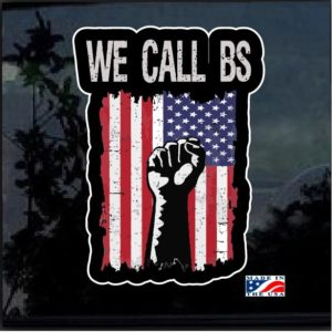 We call BS American Flag Fist Full Color Decal Sticker