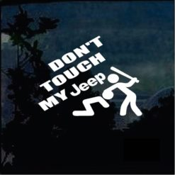 Don't Touch my Jeep Window Decal Sticker