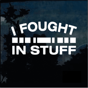 I fought and stuff military window decal sticker