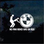 BMW ass or gas no free rides Window Decal Sticker