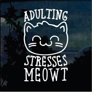 Cat Stickers - Adulting Stresses MEOWT 2