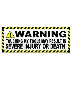 Hard hat stickers - Touching My Tools May Cause Death