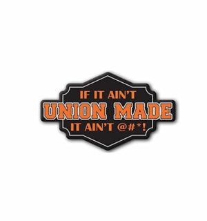 Hard hat stickers - Union Made or it Aint Shit