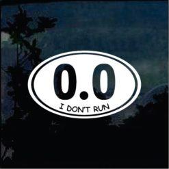 0.0 Sticker - I Dont Run Decal