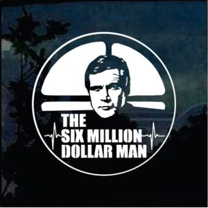 Car Decals - Six Million dollar Man Sticker