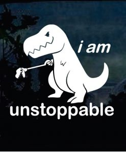 Car Decals - T Rex unstoppable Sticker