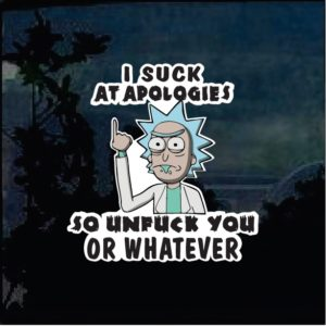 Cool stickers - Rick and Morty Suck at Apolgies Unfuck Decal