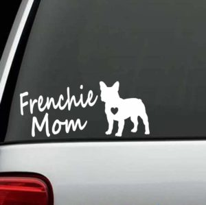 Dog Stickers - Frenchie Mom French Bulldog Decal
