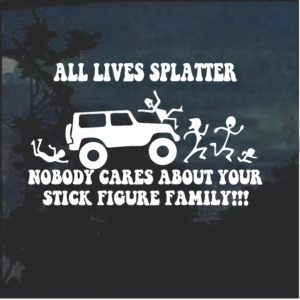 All Lives Splatter stick family Jeep Window Decal Sticker