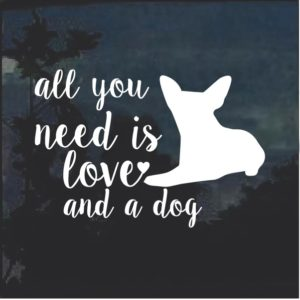 All you need is love and a dog decal sticker a2