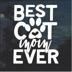 Best Cat Mom Ever Decal Sticker