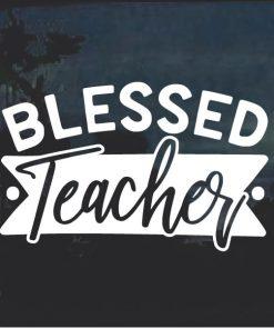 Blessed Teacher Window Decal Sticker