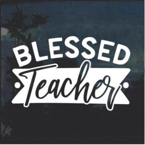 Blessed Teacher Window Decal Sticker