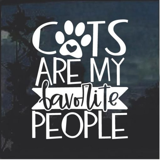 Cats are my Favorite People Decal Sticker