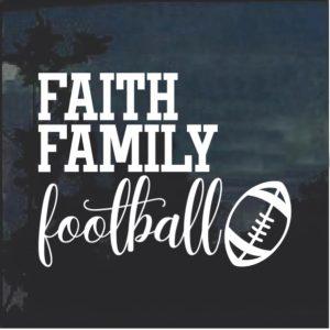 Faith Family Football Window Decal Sticker
