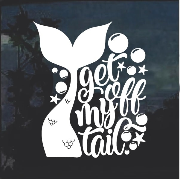 get off my tail mermaid window decal sticker custom sticker shop. Black Bedroom Furniture Sets. Home Design Ideas