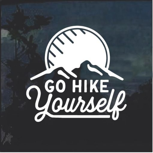 Go hike yourself hiking window decal sticker