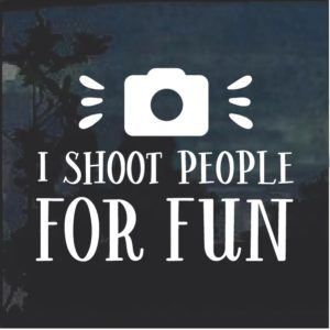 I shoot People for fun Photographer Decal Sticker