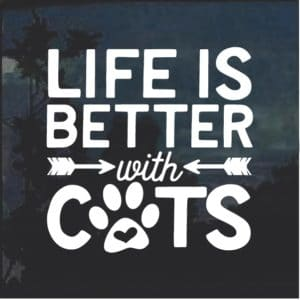 Life is better with Cats Window Decal Sticker