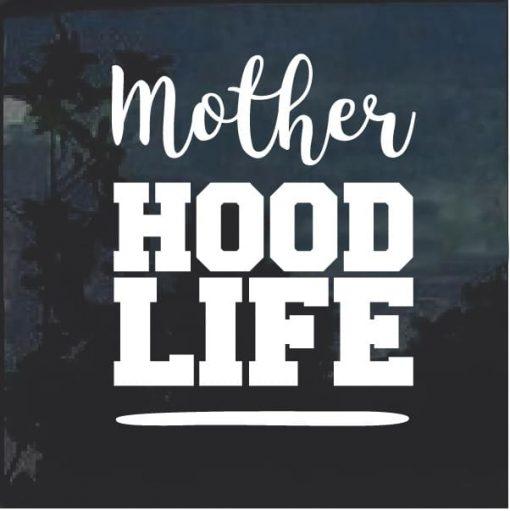 Mother Hood Life Window Decal Sticker