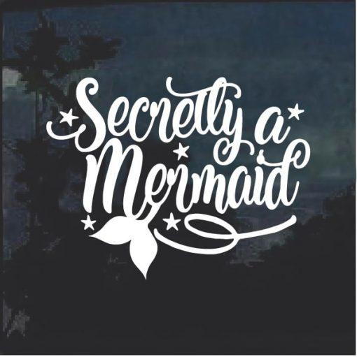Secretly a Mermaid Window Decal Sticker