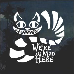 We're All Mad Here Alice in Wonderland Window Decal Sticker