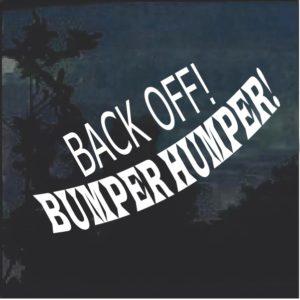Back Off BUmper Humper Funny Decal Sticker