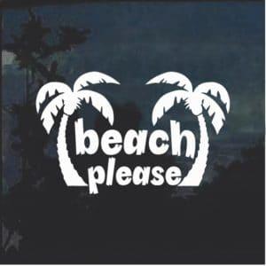 Beach Please Palm Trees Window Decal Sticker