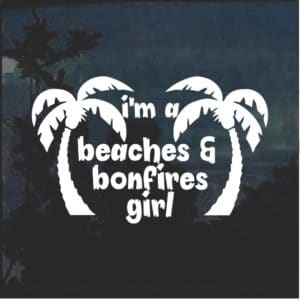 Beaches and Bonfires Girl Window Decal Sticker