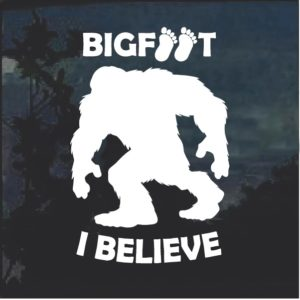 Big Foot I Believe Decal Sticker a2