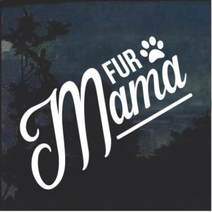 Fur Mama Dog Window Decal Sticker