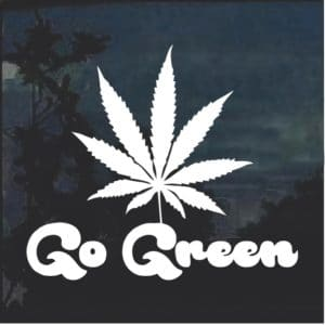 Go Green Marijuana Cannabis Window Decal Sticker