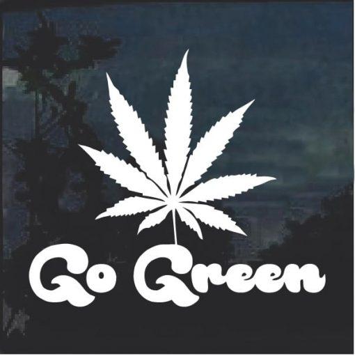 Go Green Marijuana Cannabis Window Decal Sticker