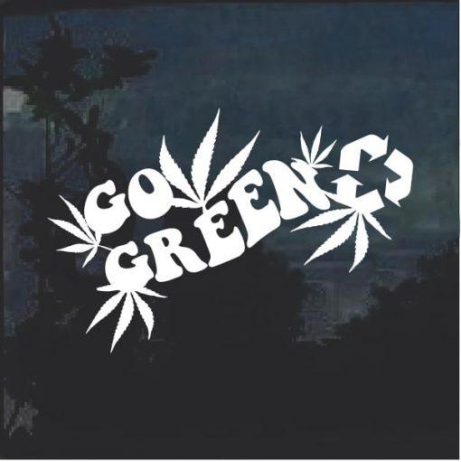 Go Green Marijuana Cannabis Window Decal Sticker a2