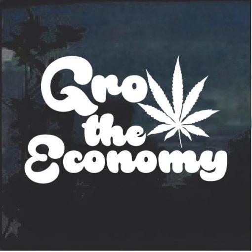 Grow the economy Marijuana Cannabis Window Decal Sticker