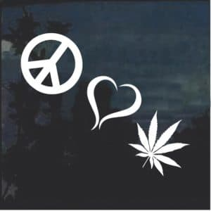 Peace Love Marijuana Cannabis Window Decal Sticker