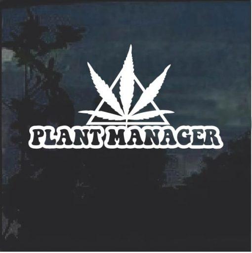 Plant Manager Marijuana Cannabis Window Decal Sticker