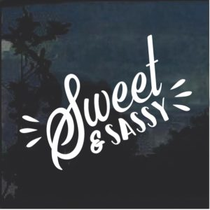 Sweet and Sassy Window Decal Sticker