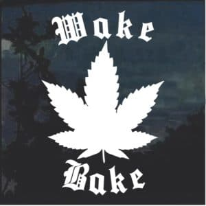 Wake and Bake Marijuana Cannabis Window Decal Sticker