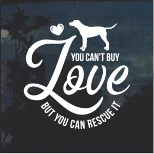 You can't Buy Love Rescue Dog Decal Sticker