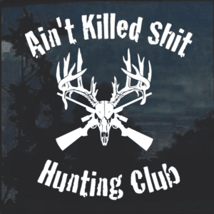 Aint Killed Shit Hunting Club
