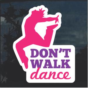 Dance Don't Walk Window Decal Sticker