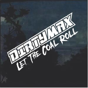 Dirtymax Let the Coal Roll Window Decal Sticker