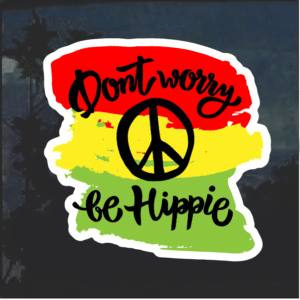 Don't Worry Be hippy Color Window Decal Sticker