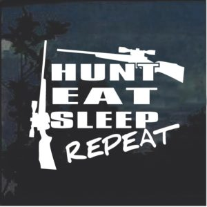 Hunt Eat Sleep Repeat Window Decal Sticker