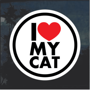 I love my cat round Window Decal Sticker