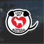 Love my French Bulldog heart Window Decal Sticker