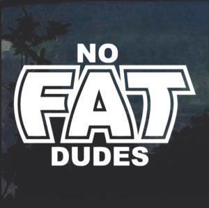 No Fat Dudes Decal Sticker